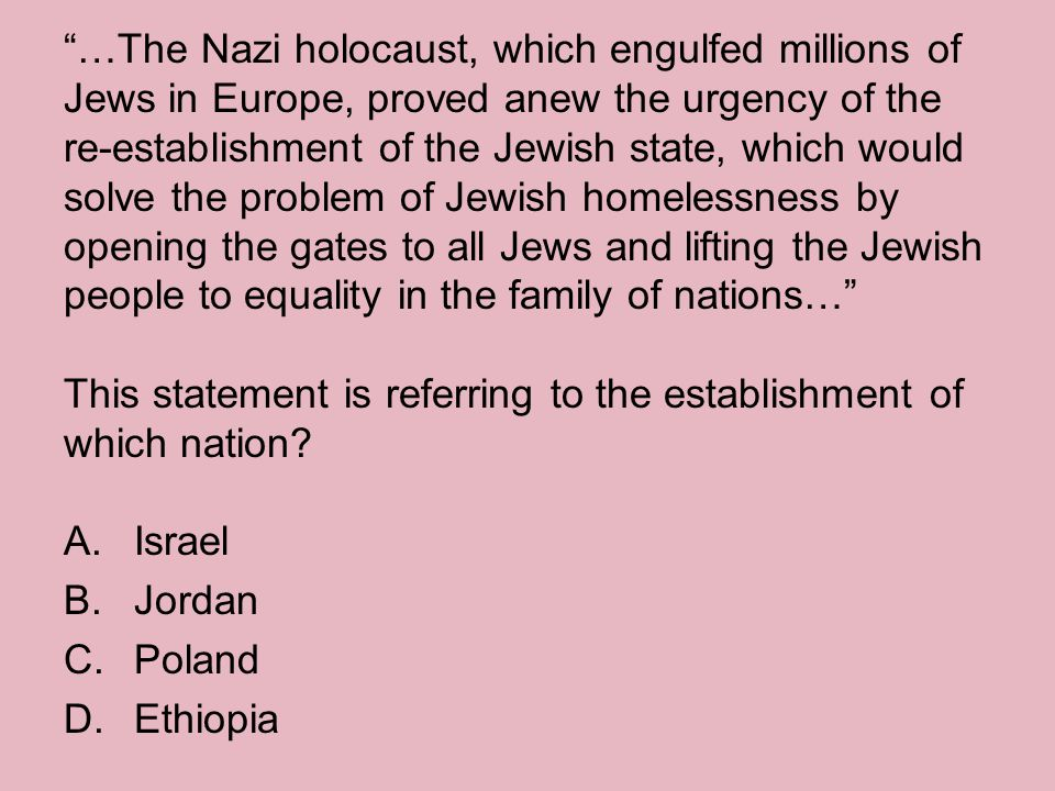 """""""…The Nazi holocaust, which engulfed millions of Jews in Europe, proved anew the urgency of the re-establishment of the Jewish state, which would solv"""