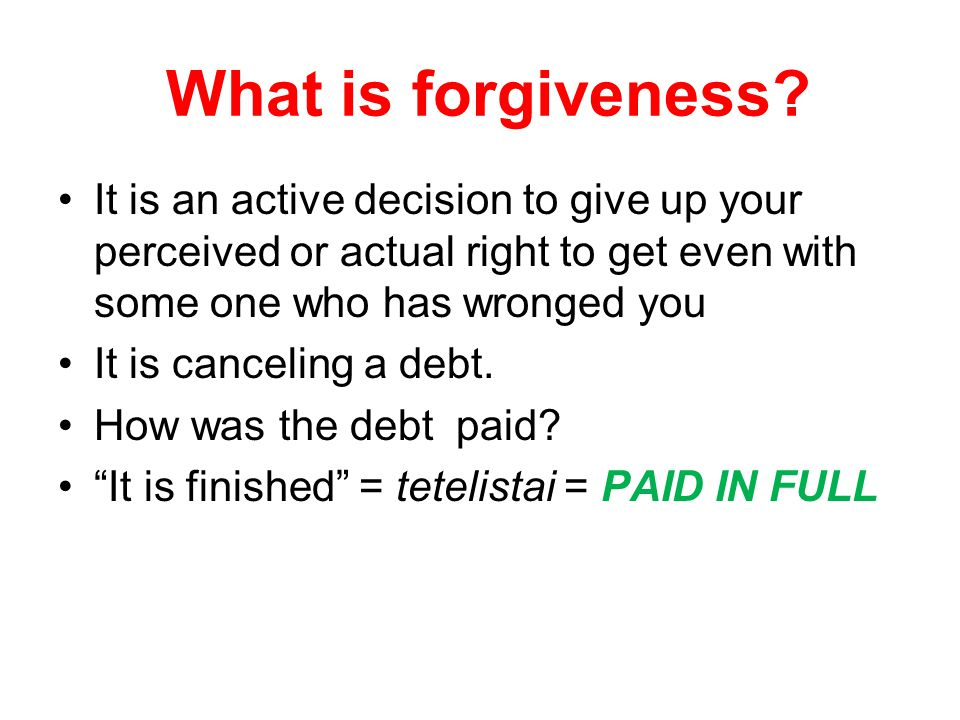 What is forgiveness.