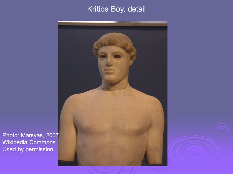 Kritios Boy, detail Photo: Marsyas, 2007 Wikipedia Commons Used by permission