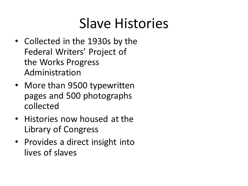 Slave Histories Collected in the 1930s by the Federal Writers' Project of the Works Progress Administration More than 9500 typewritten pages and 500 p