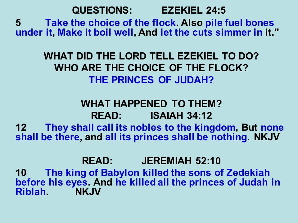 QUESTIONS:EZEKIEL 24:5 5 Take the choice of the flock.