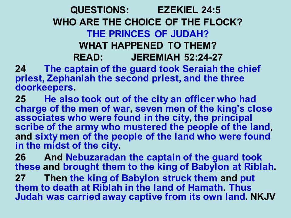 QUESTIONS:EZEKIEL 24:5 WHO ARE THE CHOICE OF THE FLOCK.