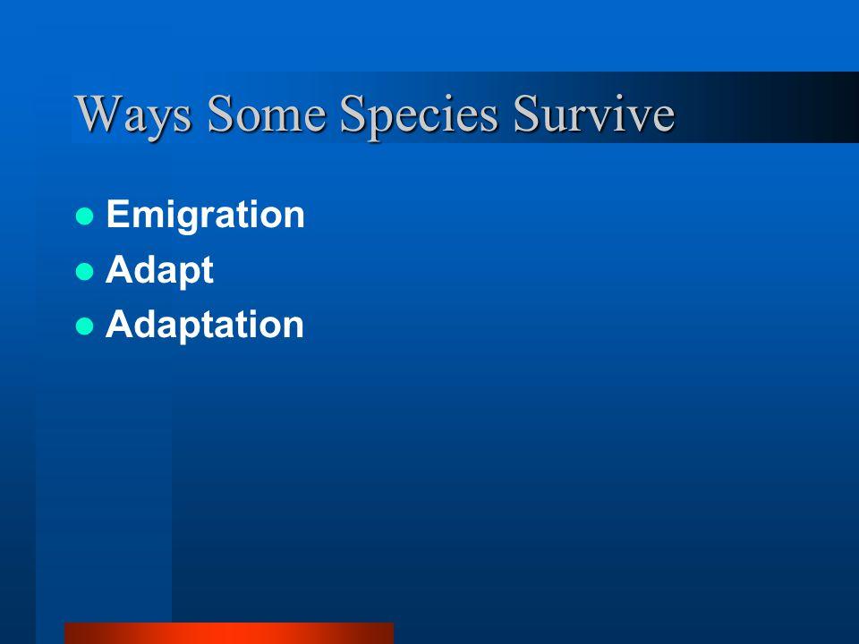 Ways Some Species Survive Emigration Adapt Adaptation