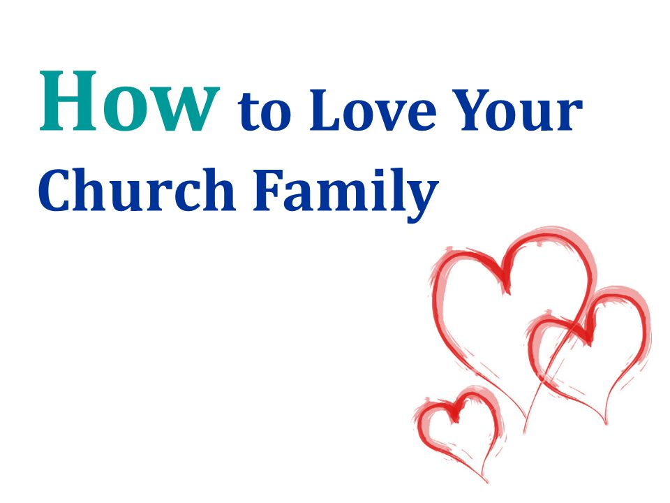 How to Love Your Church Family