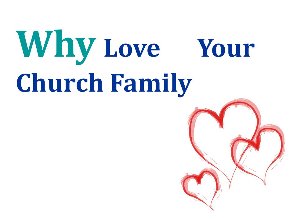 Why Love Your Church Family