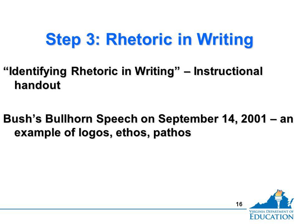 """Step 3: Rhetoric in Writing """"Identifying Rhetoric in Writing"""" – Instructional handout Bush's Bullhorn Speech on September 14, 2001 – an example of log"""
