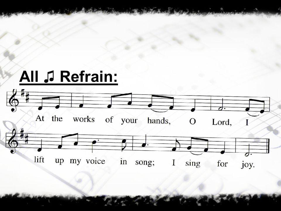 All ♫ Refrain: