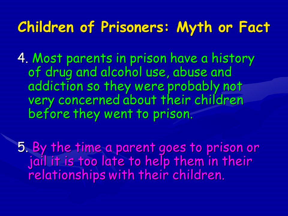 Children of Prisoners: Myth or Fact 4.