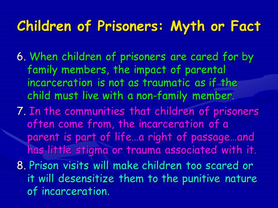 Children of Prisoners: Myth or Fact 6.