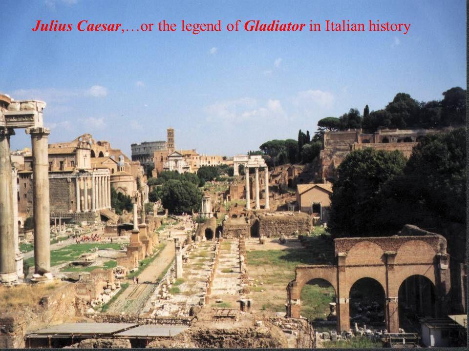 Julius Caesar,…or the legend of Gladiator in Italian history