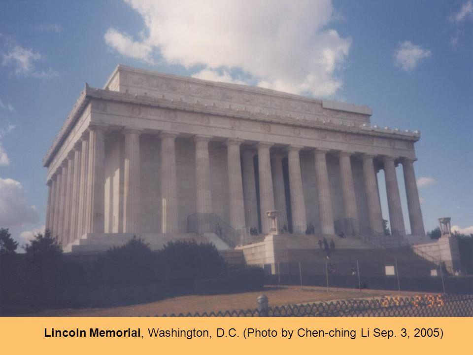Lincoln Memorial, Washington, D.C. (Photo by Chen-ching Li Sep. 3, 2005)