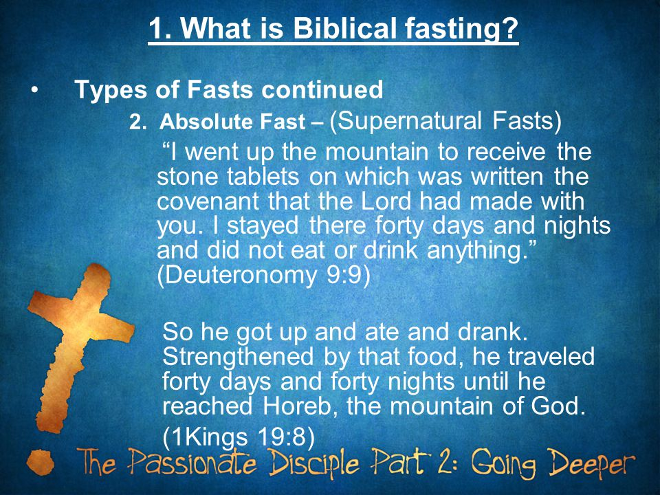 1. What is Biblical fasting. Types of Fasts continued 2.