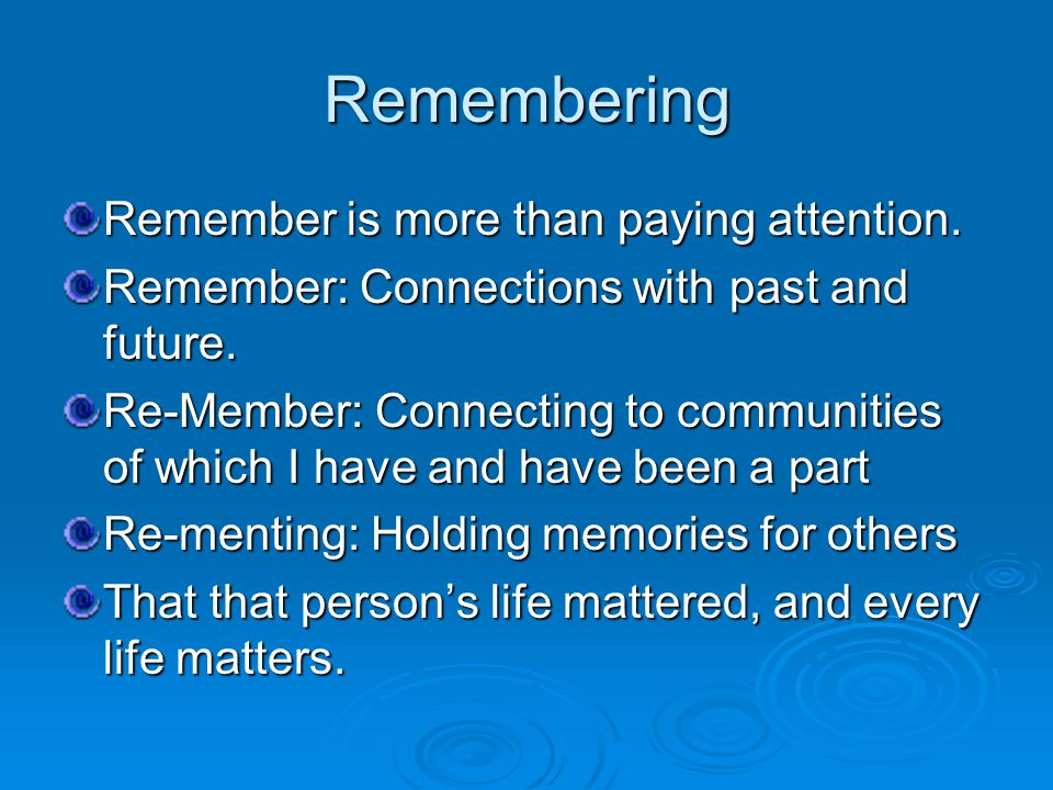Remembering Remember is more than paying attention.