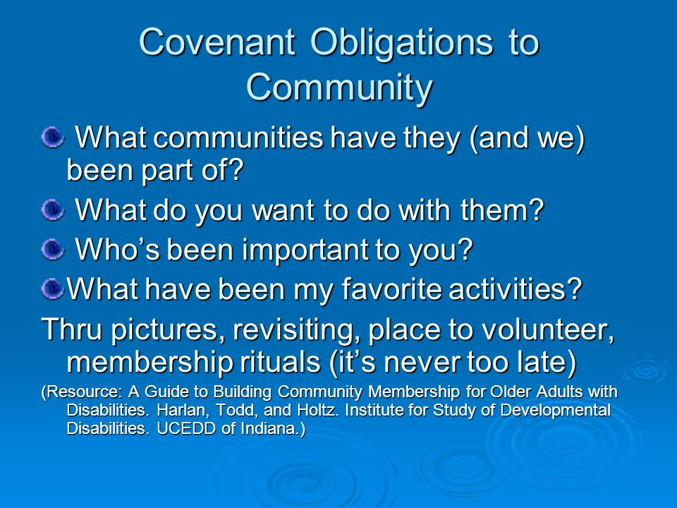 Covenant Obligations to Community What communities have they (and we) been part of.
