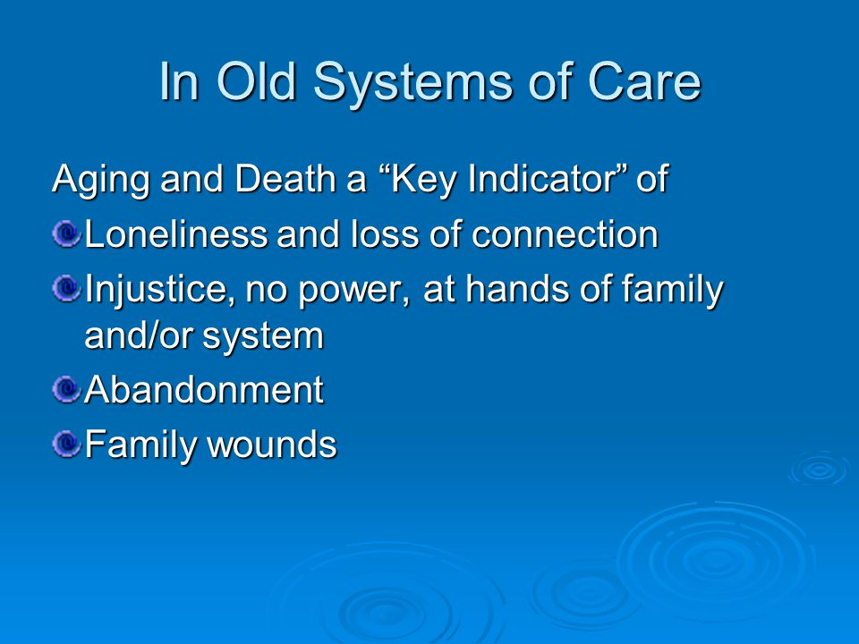 Opportunity To be faithful to our values rather than successful. To remember connections to past, present, and future To re-member connections to communities of which people have been a part Build new communities of care and meaning.