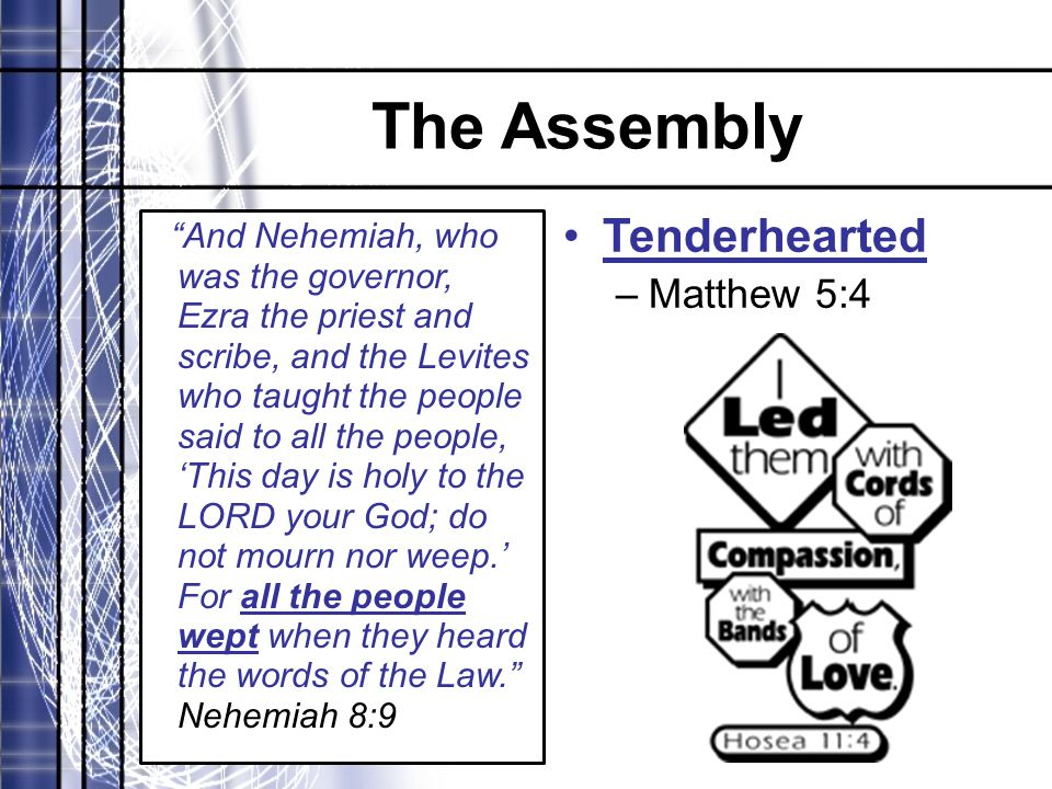"The Assembly ""And Nehemiah, who was the governor, Ezra the priest and scribe, and the Levites who taught the people said to all the people, 'This day"