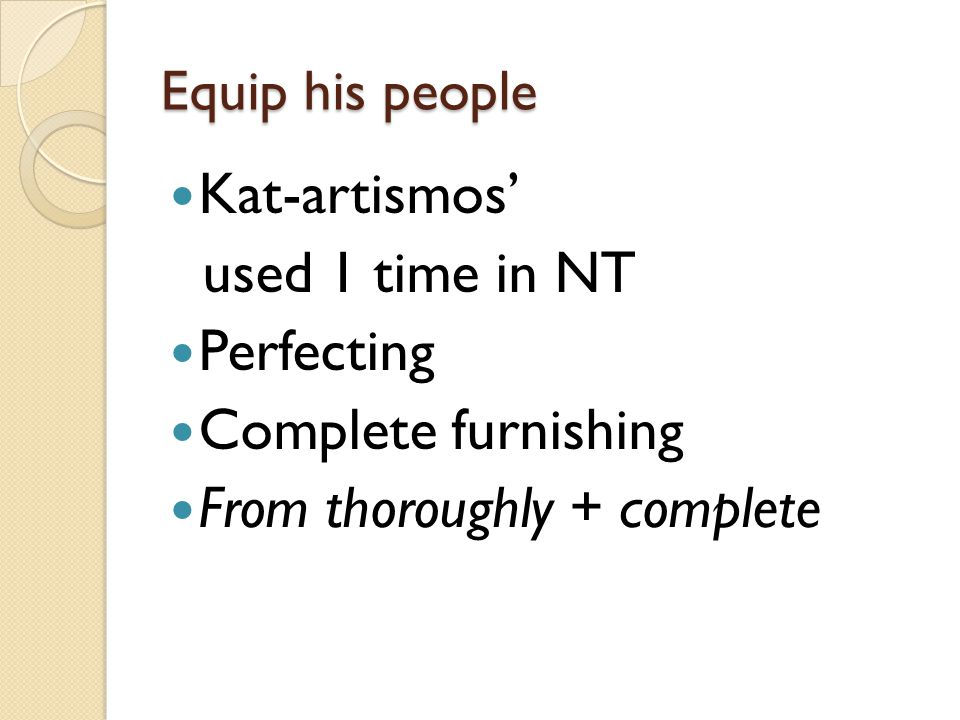 Equip his people Kat-artismos' used 1 time in NT Perfecting Complete furnishing From thoroughly + complete