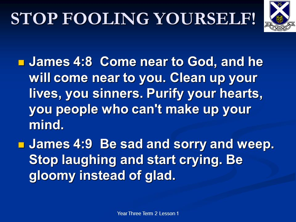 Year Three Term 2 Lesson 1 STOP FOOLING YOURSELF.