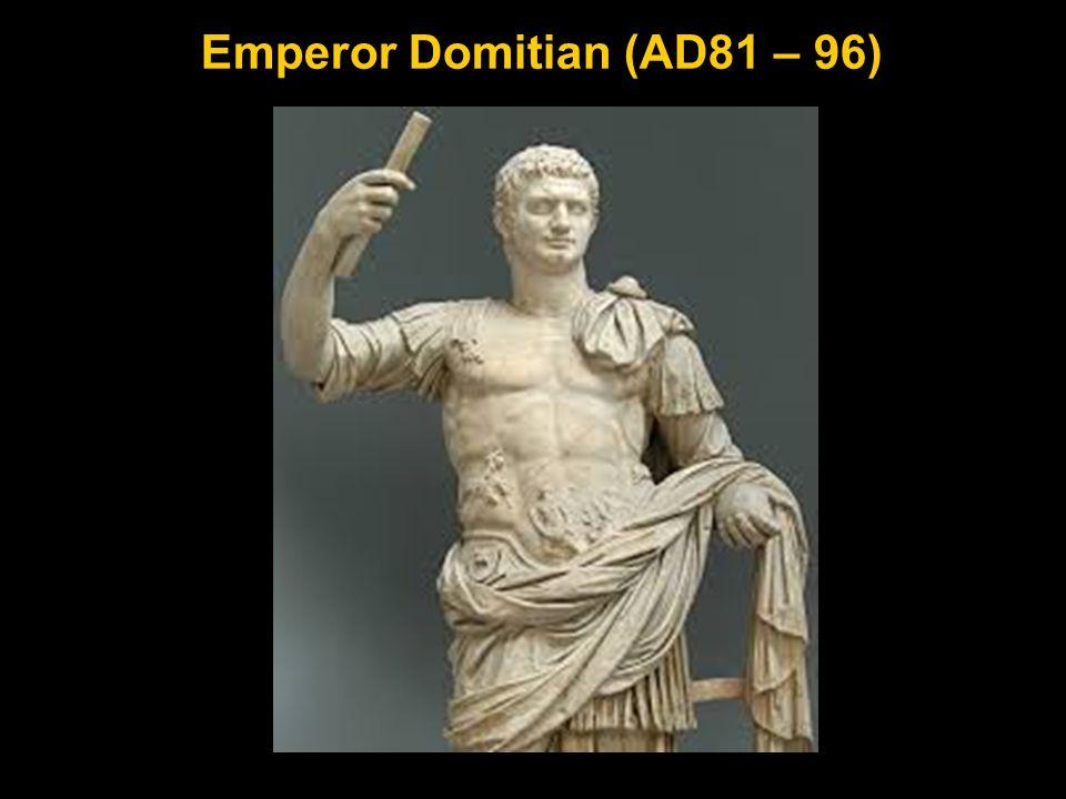 Emperor Domitian (AD81 – 96)