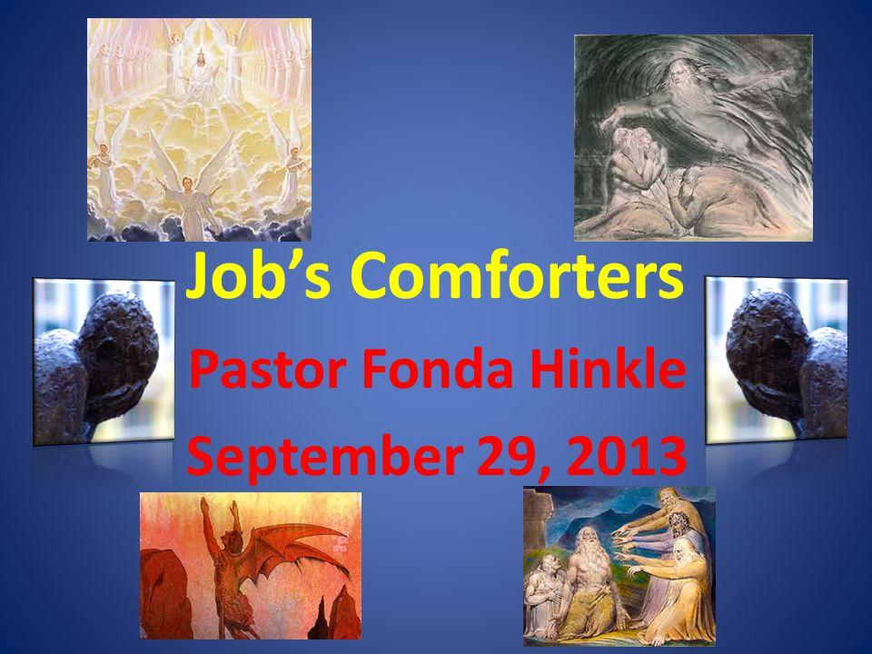 Job's Comforters Pastor Fonda Hinkle September 29, 2013