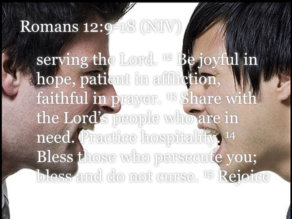 Romans 12:9-18 (NIV) serving the Lord.