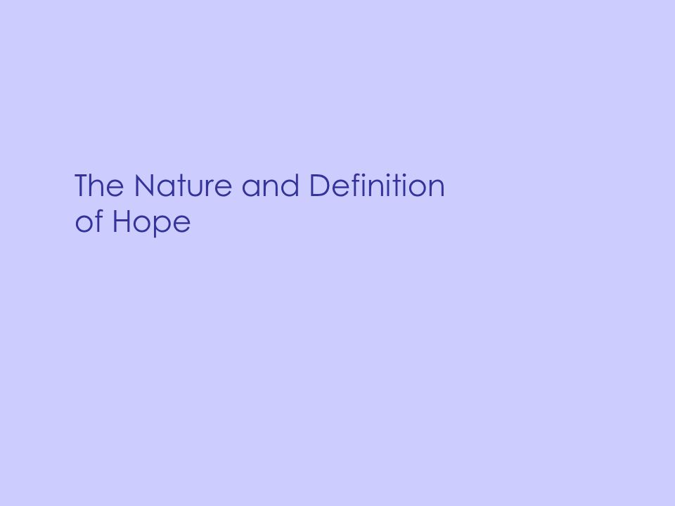 The Nature and Definition of Hope