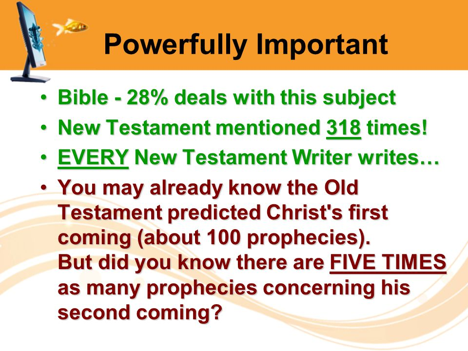 Powerfully Important Bible - 28% deals with this subjectBible - 28% deals with this subject New Testament mentioned 318 times!New Testament mentioned 318 times.
