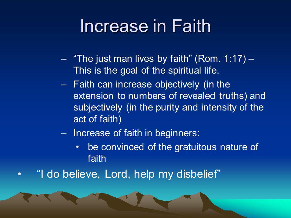 Increase in Faith – The just man lives by faith (Rom.