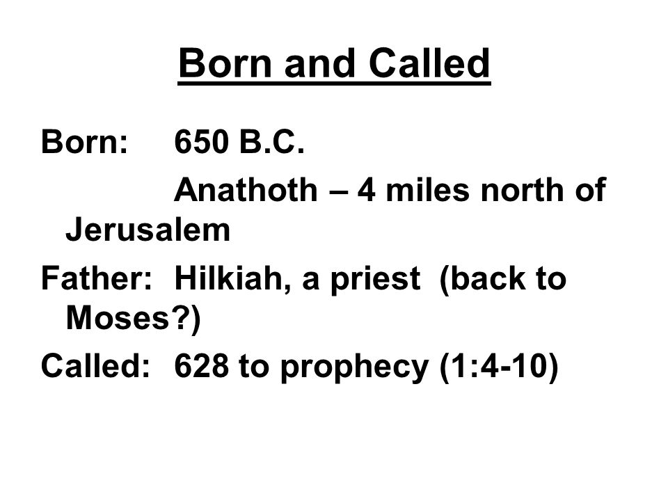 Born and Called Born: 650 B.C.