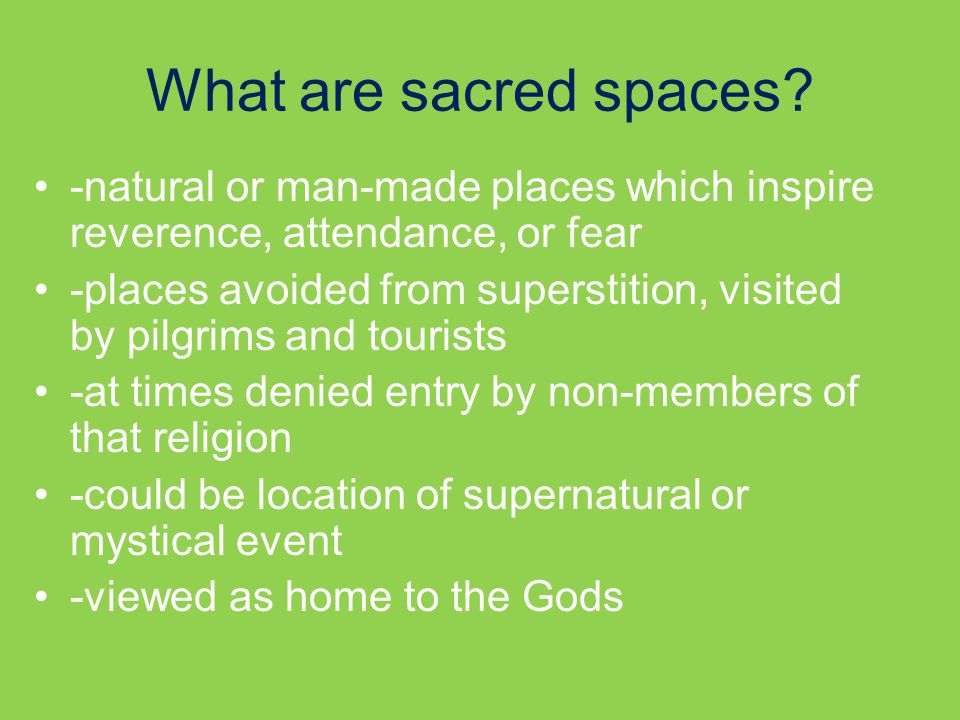 What are sacred spaces.
