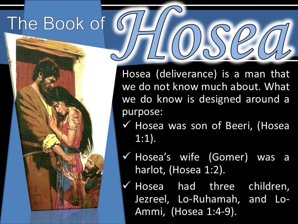 Hosea (deliverance) is a man that we do not know much about.