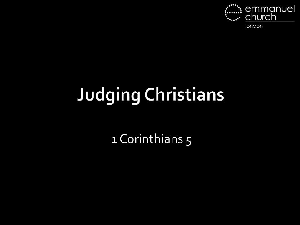 Judging Christians 1 Corinthians 5