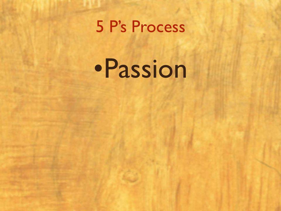 5 P's Process Passion