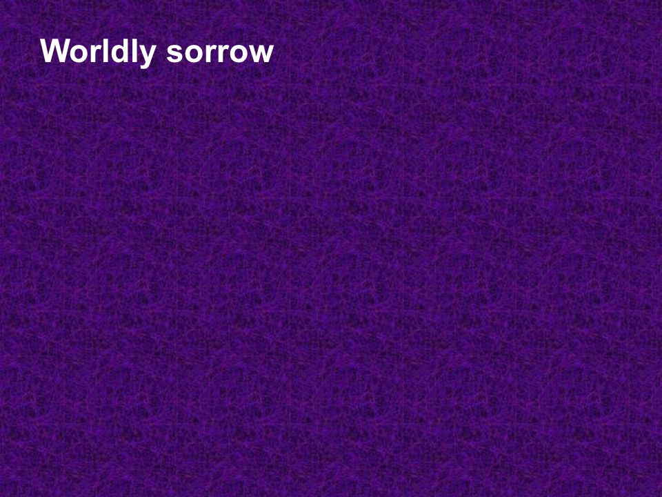 Worldly sorrow