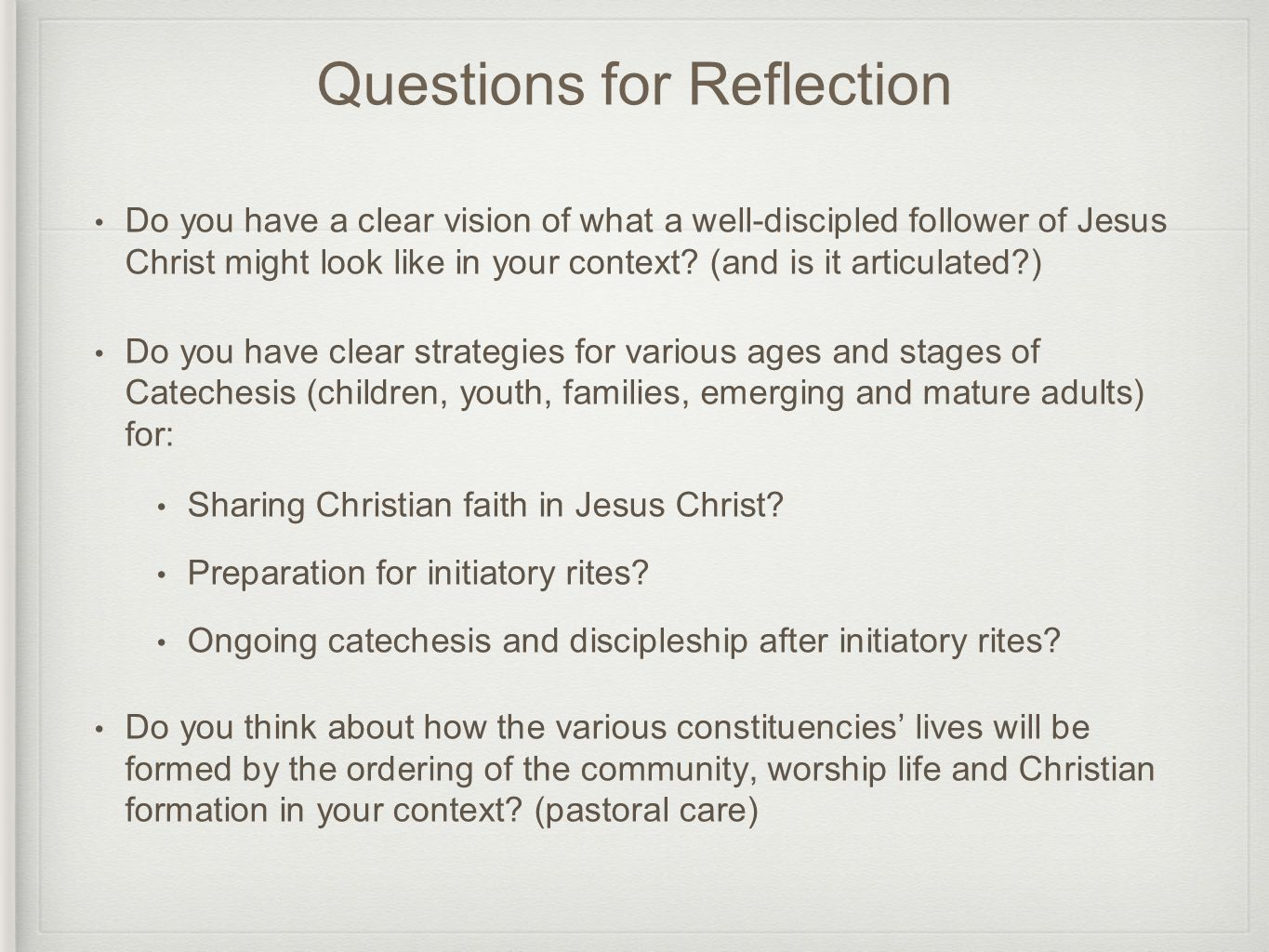 Questions for Reflection Do you have a clear vision of what a well-discipled follower of Jesus Christ might look like in your context.