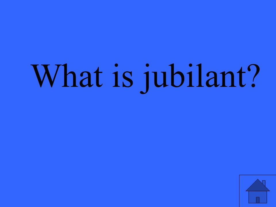 What is jubilant?