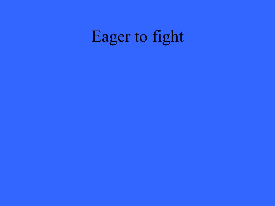 Eager to fight