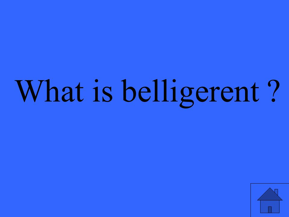 What is belligerent
