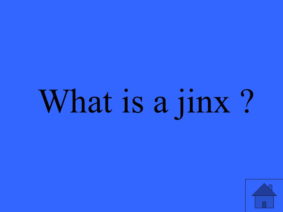 What is a jinx ?