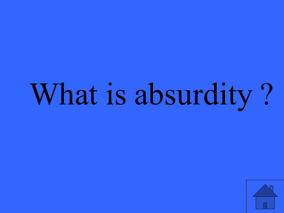 What is absurdity ?