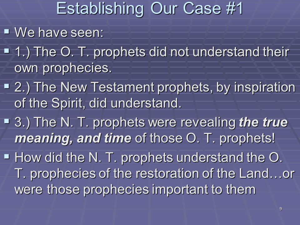 9 Establishing Our Case #1  We have seen:  1.) The O.