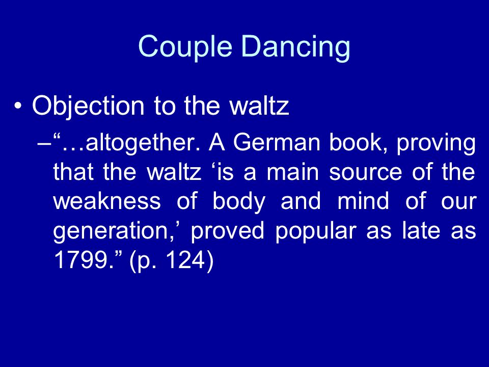 Couple Dancing Objection to the waltz – …altogether.