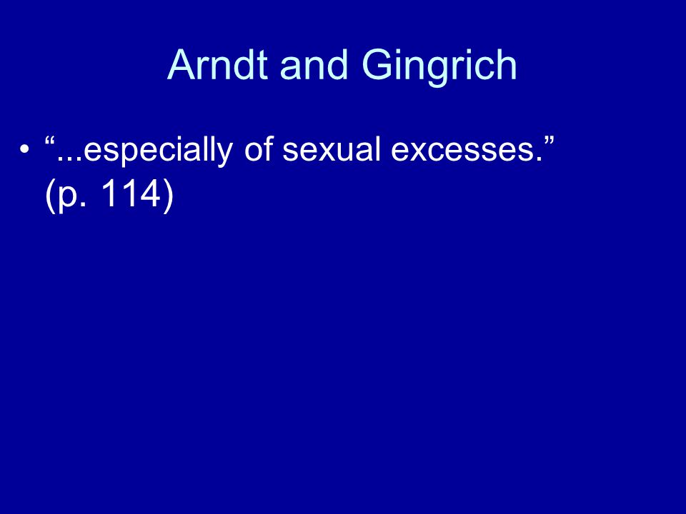 Arndt and Gingrich ...especially of sexual excesses. (p. 114)