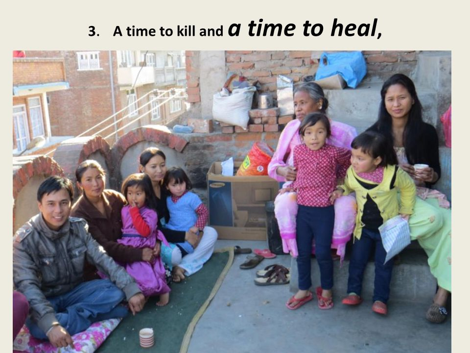 3. A time to kill and a time to heal,