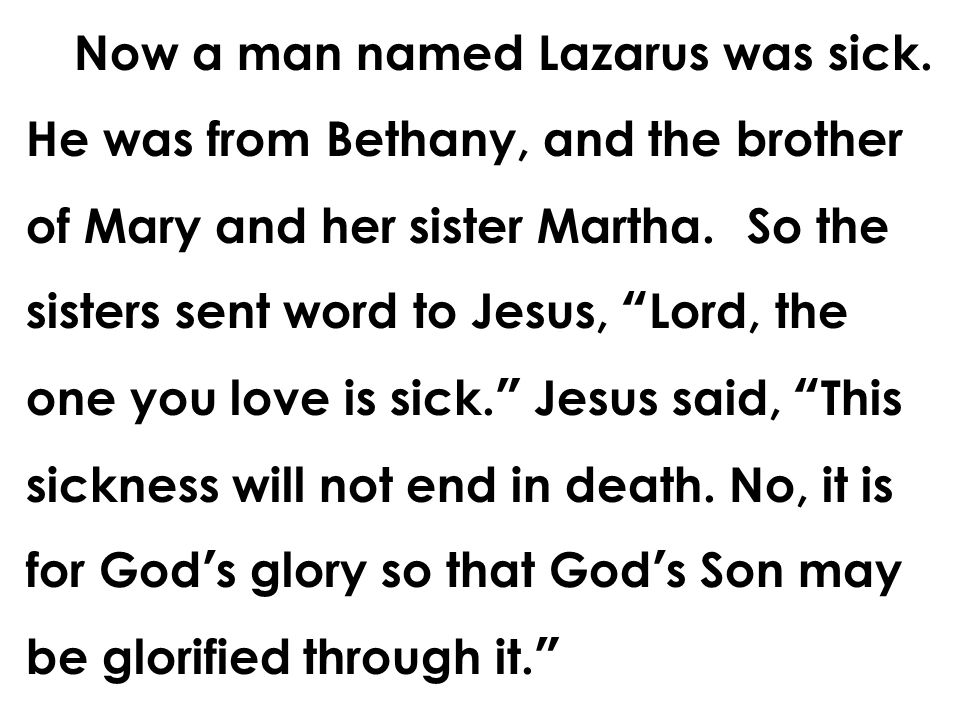 Now a man named Lazarus was sick.