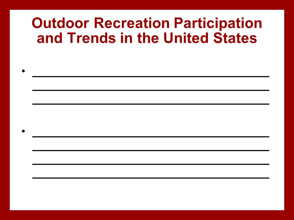 Outdoor Recreation Participation and Trends in the United States _____________________________________ _____________________________________ _________
