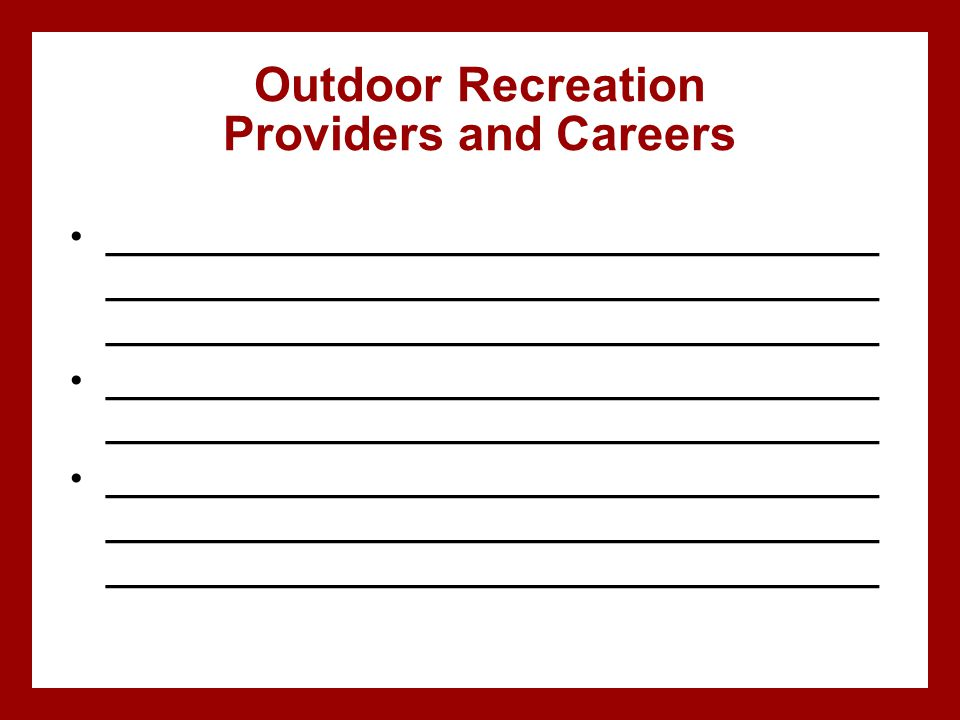 Outdoor Recreation Providers and Careers _____________________________________ _____________________________________ _________________________________