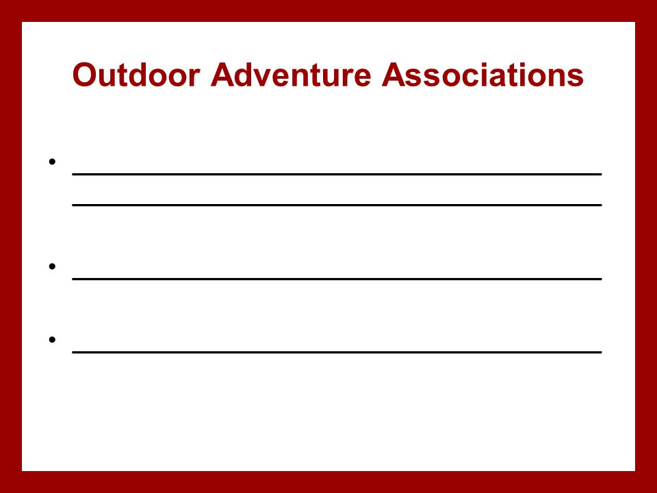 Outdoor Adventure Associations _____________________________________