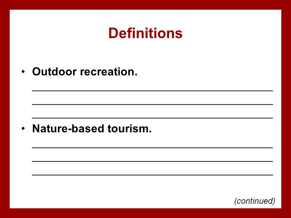 Definitions Outdoor recreation. ______________________________________ ______________________________________ ______________________________________ N