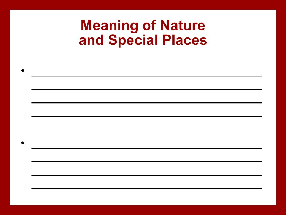 Meaning of Nature and Special Places _____________________________________ _____________________________________